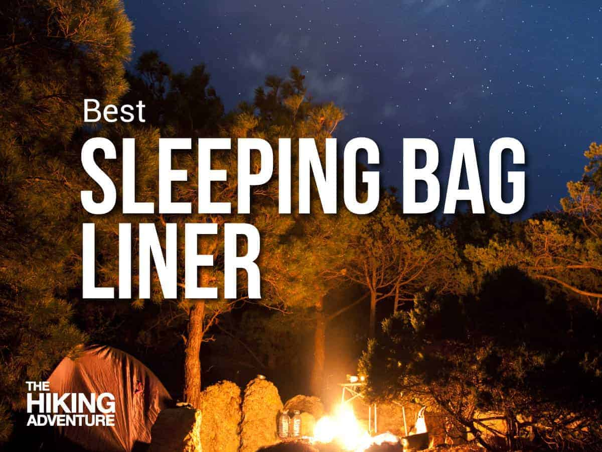 how to choose the best sleeping bag liner