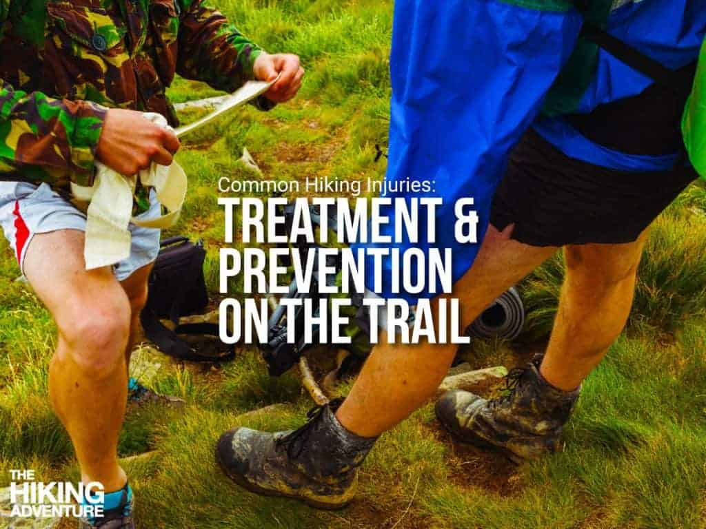 Common hiking injuries and how to prevent them