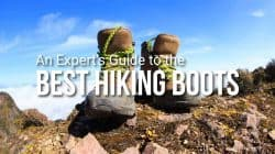 Best Hiking Boots – a Complete Buyer's Guide