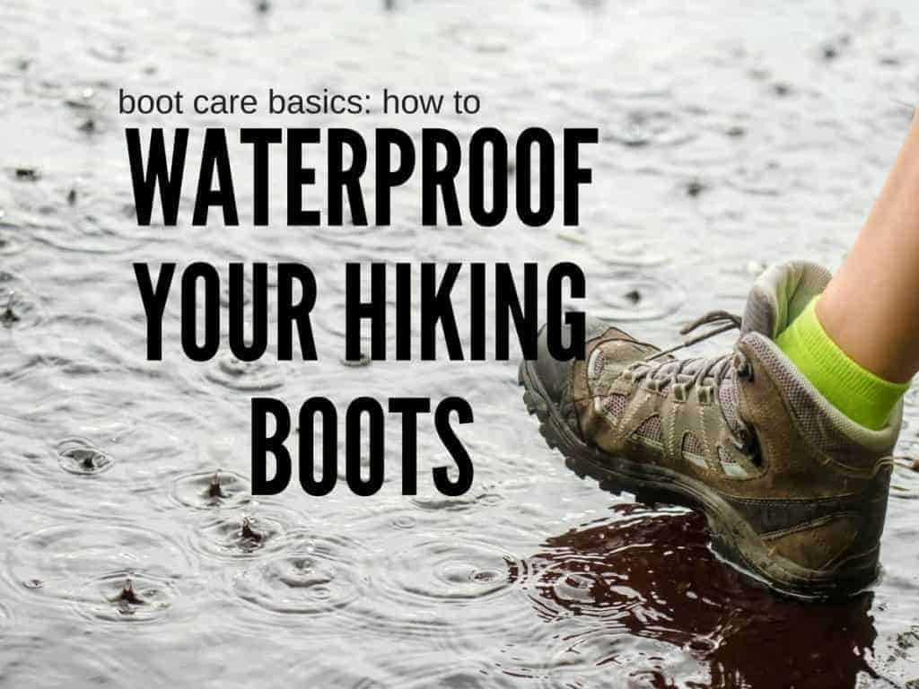 how to waterproof your hiking boots