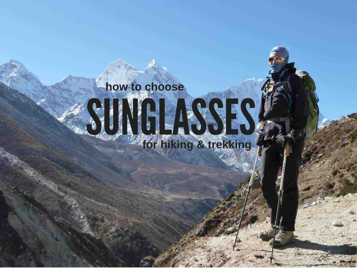 how to choose sunglasses for hiking and trekking