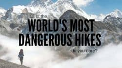 12 of the World's Most Dangerous Hikes